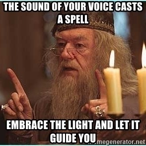 dumbledore fingers - The sound of your voice casts a spell Embrace the light and let it guide you