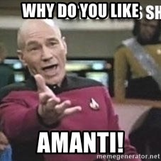 Patrick Stewart WTF - Why do you like AMANTI!
