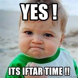 Victory Baby - YES ! Its iftar time !!