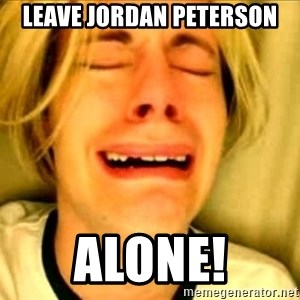 Leave Brittney Alone - Leave Jordan Peterson ALONE!