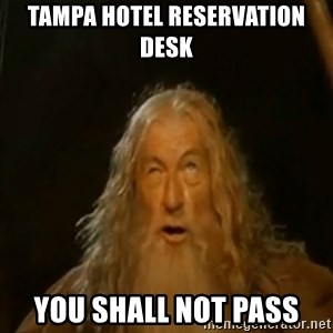 Gandalf You Shall Not Pass - tampa hotel reservation desk  you shall not pass