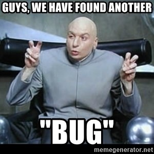 "dr. evil quotation marks - Guys, we have found another ""Bug"""