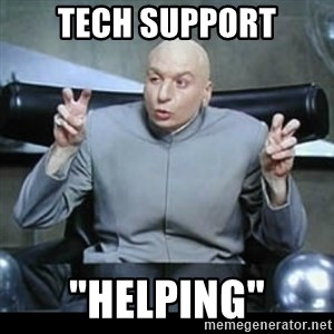 "dr. evil quotation marks - Tech Support ""helping"""