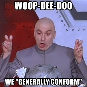 """Dr. Evil Air Quotes - Woop-dee-doo We """"Generally Conform"""""""