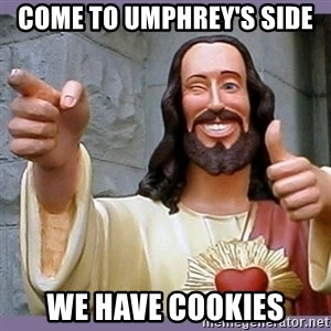 buddy jesus - come to umphrey's side we have cookies