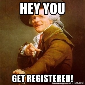 Joseph Ducreux - hey you get registered!