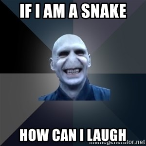 crazy villain - If I am a snake how can I laugh