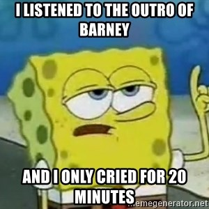 Tough Spongebob - I listened to the outro of barney and i only cried for 20 minutes