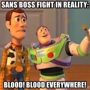 Consequences Toy Story - sans boss fight in reality: Blood! blood everywhere!