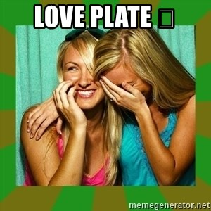 Laughing Girls  - Love Plate 😂