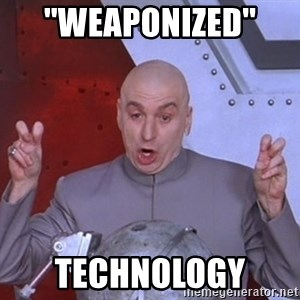 Dr. Evil Air Quotes - ''weaponized'' technology