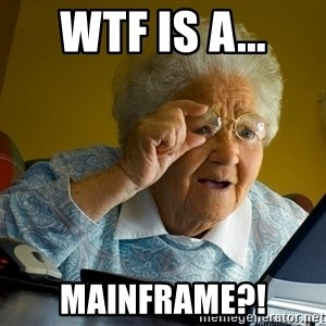 Internet Grandma Surprise - WTF is a... Mainframe?!