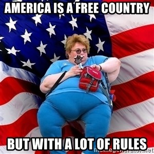 Obese American - America is a free country but with a lot of rules