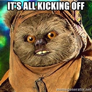 Rape Ewok - It's all kicking off