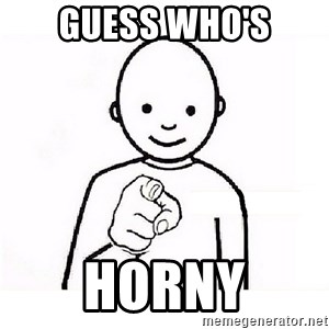 GUESS WHO YOU - GUESS WHO'S HORNY