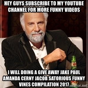 The Most Interesting Man In The World - hey guys subscribe to my youtube channel for more funny videos i will doing a give away jake paul amanda cerny jacob satorious funny vines compilation 2017