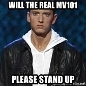 Eminem - Will the real MV101 please stand up