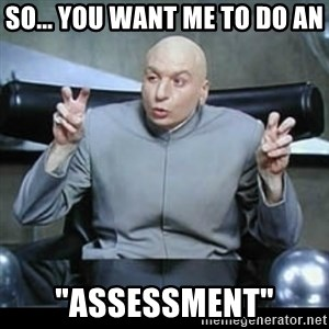 "dr. evil quotation marks - So... you want me to do an ""Assessment"""