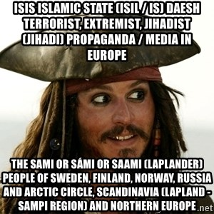 Jack.Sparrow. - ISIS Islamic State (ISIL / IS) Daesh Terrorist, Extremist, Jihadist (Jihadi) Propaganda / Media in Europe  The Sami or Sámi or Saami (Laplander) People of Sweden, Finland, Norway, Russia and Arctic Circle, Scandinavia (Lapland - Sampi Region) and Northern Europe
