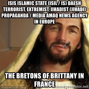 Good Guy Jesus - ISIS Islamic State (ISIL / IS) Daesh Terrorist, Extremist, Jihadist (Jihadi) Propaganda / Media Amaq News Agency in Europe  The Bretons of Brittany in France