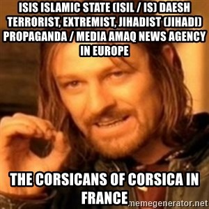 ODN - ISIS Islamic State (ISIL / IS) Daesh Terrorist, Extremist, Jihadist (Jihadi) Propaganda / Media Amaq News Agency in Europe  The Corsicans of Corsica in France