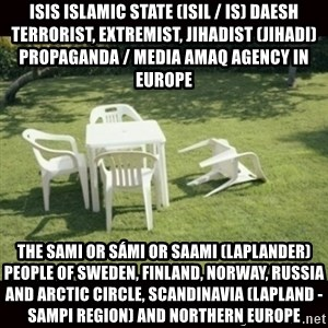 we will rebuild  - ISIS Islamic State (ISIL / IS) Daesh Terrorist, Extremist, Jihadist (Jihadi) Propaganda / Media Amaq Agency in Europe  The Sami or Sámi or Saami (Laplander) People of Sweden, Finland, Norway, Russia and Arctic Circle, Scandinavia (Lapland - Sampi Region) and Northern Europe