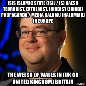 Jay Wilson Diablo 3 - ISIS Islamic State (ISIL / IS) Daesh Terrorist, Extremist, Jihadist (Jihadi) Propaganda / Media Halumu (Halummu) in Europe  The Welsh of Wales in (UK or United Kingdom) Britain