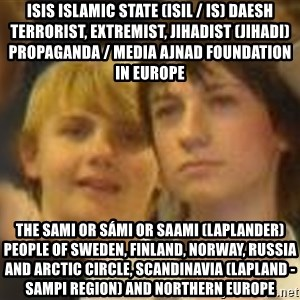 Thoughtful Child - ISIS Islamic State (ISIL / IS) Daesh Terrorist, Extremist, Jihadist (Jihadi) Propaganda / Media Ajnad Foundation in Europe  The Sami or Sámi or Saami (Laplander) People of Sweden, Finland, Norway, Russia and Arctic Circle, Scandinavia (Lapland - Sampi Region) and Northern Europe
