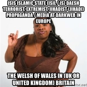 strong independent black woman asdfghjkl - ISIS Islamic State (ISIL / IS) Daesh Terrorist, Extremist, Jihadist (Jihadi) Propaganda / Media at Darkweb in Europe  The Welsh of Wales in (UK or United Kingdom) Britain