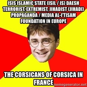 cheeky harry potter - ISIS Islamic State (ISIL / IS) Daesh Terrorist, Extremist, Jihadist (Jihadi) Propaganda / Media Al-I'tisam Foundation in Europe  The Corsicans of Corsica in France