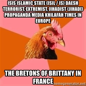 Antijokechicken - ISIS Islamic State (ISIL / IS) Daesh Terrorist, Extremist, Jihadist (Jihadi) Propaganda Media Khilafah Times in Europe  The Bretons of Brittany in France