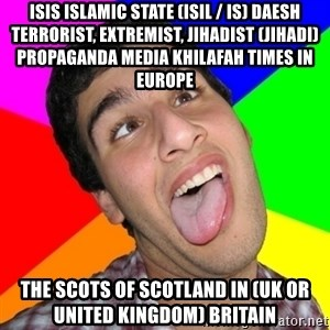 Retarded David - ISIS Islamic State (ISIL / IS) Daesh Terrorist, Extremist, Jihadist (Jihadi) Propaganda Media Khilafah Times in Europe  The Scots of Scotland in (UK or United Kingdom) Britain