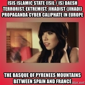 Call Me Maybe Girl - ISIS Islamic State (ISIL / IS) Daesh Terrorist, Extremist, Jihadist (Jihadi) Propaganda Cyber Caliphate in Europe  The Basque of Pyrenees Mountains between Spain and France