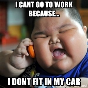 fat chinese kid - i cant go to work because... i dont fit in my car