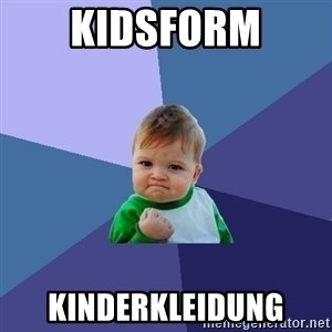 Success Kid - Kidsform Kinderkleidung