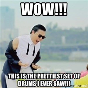 Gangnam Style - wow!!! this is the prettiest set of drums i ever saw!!!