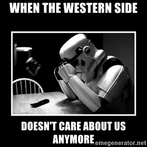 Sad Trooper - when the western side doesn't care about us anymore