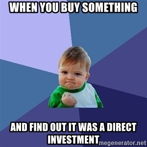 Success Kid - when you buy something and find out it was a direct investment