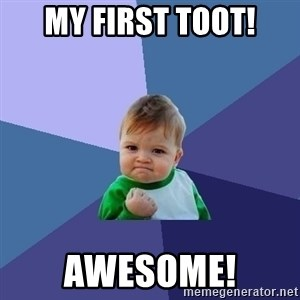 Success Kid - My first Toot! AWESOME!