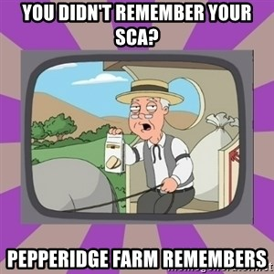Pepperidge Farm Remembers FG - You Didn't Remember Your SCA? Pepperidge Farm Remembers