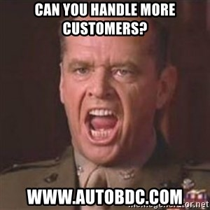 Jack Nicholson - You can't handle the truth! - Can You Handle More Customers?  www.autobdc.com