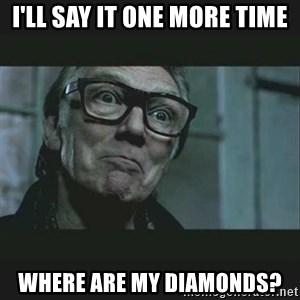 Brick Top - i'll say it one more time where are my diamonds?
