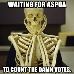 Skeleton waiting - Waiting for ASPOA To count the damn votes.