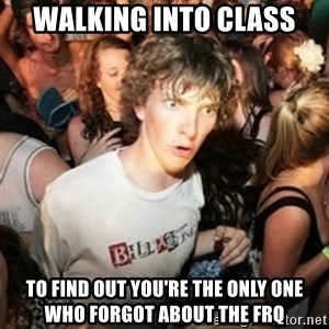 Sudden clarity clarence - Walking into class to find out you're the only one who forgot about the FRQ