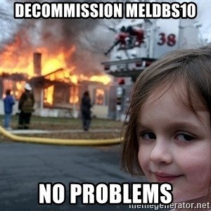Disaster Girl - Decommission MELDBS10 No PROBLEMS