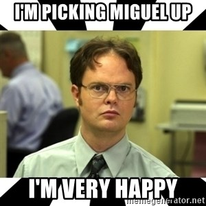 Dwight from the Office - I'm picking Miguel up I'm very happy