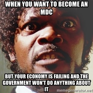 Mad Samuel L Jackson - When you want to become an MDC But your economy is failing and the government won't do anything about it