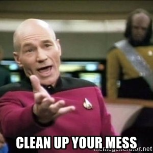 Why the fuck - CLEAN UP YOUR MESS
