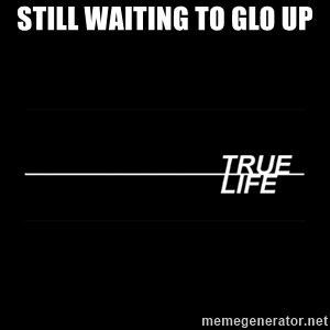MTV True Life - Still waiting to glo up