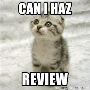 Can haz cat - CAN I HAZ REVIEW